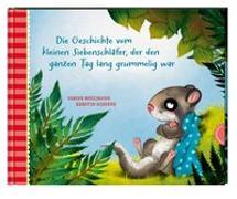 Cover-Bild zu Der kleine Siebenschläfer 4: Die Geschichte vom kleinen Siebenschläfer, der den ganzen Tag lang grummelig war von Bohlmann, Sabine
