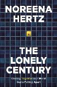Cover-Bild zu The Lonely Century von Hertz, Noreena