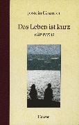 Cover-Bild zu Gaarder, Jostein: Das Leben ist kurz (eBook)