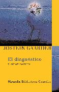 Cover-Bild zu Gaarder, Jostein: El diagnóstico (eBook)