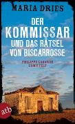 Cover-Bild zu Dries, Maria: Der Kommissar und das Rätsel von Biscarrosse
