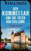 Cover-Bild zu Dries, Maria: Der Kommissar und die Toten von der Loire