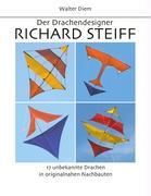 Cover-Bild zu Diem, Walter: Der Drachendesigner Richard Steiff