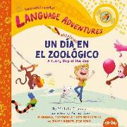 Cover-Bild zu Glorieux, Michelle: Un día chistoso en el zoológico (A Funny Day at the Zoo, Spanish/español language edition)