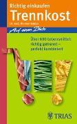 Cover-Bild zu Heintze, Thomas M.: Richtig einkaufen Trennkost