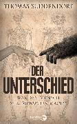 Cover-Bild zu Suddendorf, Thomas: Der Unterschied