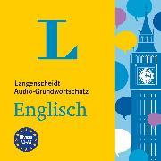 Cover-Bild zu Langenscheidt-Redaktion: Langenscheidt Audio-Grundwortschatz Englisch (Audio Download)