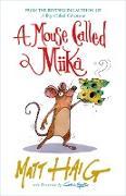 Cover-Bild zu Haig, Matt: A Mouse Called Miika (eBook)