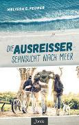 Cover-Bild zu Feurer, Melissa C.: Die Ausreißer - Sehnsucht nach Meer