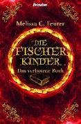 Cover-Bild zu Feurer, Melissa C.: Die Fischerkinder. Das verbotene Buch