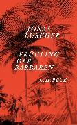 Cover-Bild zu Lüscher, Jonas: Frühling der Barbaren (eBook)