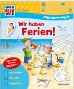 Cover-Bild zu Marti, Tatjana: WAS IST WAS Junior Mitmach-Heft Wir haben Ferien!