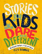 Cover-Bild zu Brooks, Ben: Stories for Kids Who Dare to be Different
