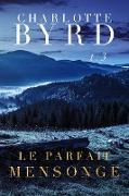 Cover-Bild zu eBook Le Parfait Mensonge (Le Parfait Inconnu, #3)