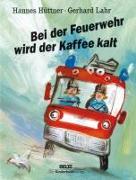 Cover-Bild zu Bei der Feuerwehr wird der Kaffee kalt von Hüttner, Hannes