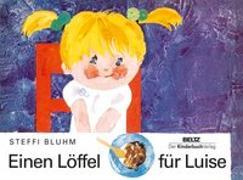 Cover-Bild zu Einen Löffel für Luise von Bluhm, Steffi