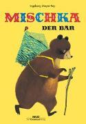 Cover-Bild zu Mischka, der Bär von Meyer-Rey, Ingeborg