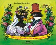 Cover-Bild zu Ein Vogel wollte Hochzeit machen von Meyer-Rey, Ingeborg