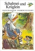 Cover-Bild zu Schalmei und Krüglein von Katajew, Valentin (Illustr.)