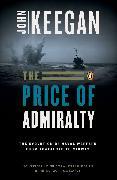 Cover-Bild zu Keegan, John: The Price of Admiralty
