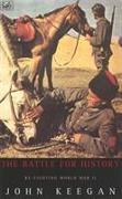 Cover-Bild zu Keegan, John: The Battle for History