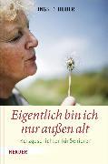 Cover-Bild zu Huber, Ingrid: Eigentlich bin ich nur außen alt (eBook)