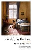 Cover-Bild zu Cardiff, by the Sea (eBook) von Oates, Joyce Carol