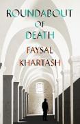Cover-Bild zu Roundabout of Death (eBook) von Khartash, Faysal