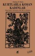 Cover-Bild zu Pinkola Estes, Clarissa: Kurtlarla Kosan Kadinlar