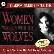 Cover-Bild zu Estes, Clarissa Pinkola: Women Who Run with the Wolves: Myths and Stories of the Wild Woman Archetype