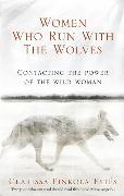 Cover-Bild zu Estes, Clarissa Pinkola: Women Who Run with the Wolves