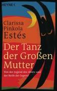 Cover-Bild zu Pinkola Estés, Clarissa: Der Tanz der Großen Mutter