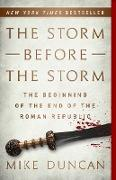 Cover-Bild zu Duncan, Mike: The Storm Before the Storm (eBook)