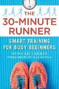 Cover-Bild zu Larkin, Duncan: The 30-Minute Runner: Smart Training for Busy Beginners