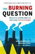 Cover-Bild zu Berners-Lee, Mike: The Burning Question: We Can't Burn Half the World's Oil, Coal, and Gas. So How Do We Quit?
