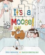 Cover-Bild zu Rosoff, Meg: It's a Moose!