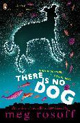 Cover-Bild zu Rosoff, Meg: There is No Dog