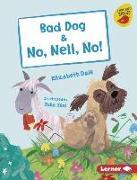 Cover-Bild zu Dale, Elizabeth: Bad Dog & No, Nell, No!