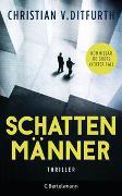 Cover-Bild zu Ditfurth, Christian v.: Schattenmänner