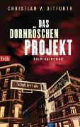 Cover-Bild zu Ditfurth, Christian v.: Das Dornröschen-Projekt