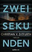 Cover-Bild zu Ditfurth, Christian v.: Zwei Sekunden