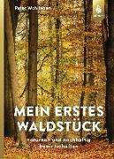 Cover-Bild zu Wohlleben, Peter: Mein erstes Waldstück