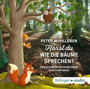 Cover-Bild zu Wohlleben, Peter: Hörst du, wie die Bäume sprechen?