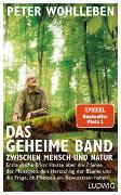 Cover-Bild zu Wohlleben, Peter: Das geheime Band zwischen Mensch und Natur