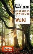 Cover-Bild zu Wohlleben, Peter: Gebrauchsanweisung für den Wald