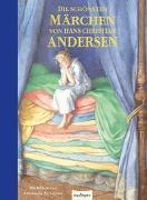Cover-Bild zu Andersen, Hans Christian: Die schönsten Märchen von Hans Christian Andersen