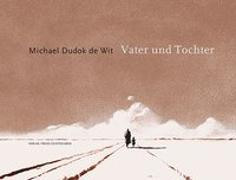 Cover-Bild zu Dudok de Wit, Michael: Vater und Tochter