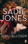 Cover-Bild zu Jones, Sadie: Die Skrupellosen (eBook)