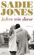 Cover-Bild zu Jones, Sadie: Jahre wie diese (eBook)