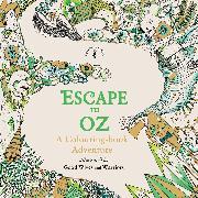 Cover-Bild zu Warriors, Good Wives and: Escape to Oz: A Colouring Book Adventure
